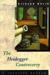 The Heidegger Controversy: A Critical Reader - Richard Wolin, Martin Heidegger
