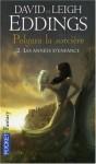 Polgara la Sorcière, Tome 2 : Les Années d'Enfance (Poche) - David Eddings, Leigh Eddings, Dominique Haas