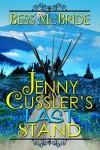 Jenny Cussler's Last Stand - Bess McBride