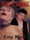 House of Bondage - Emy Naso