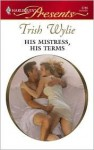 His Mistress, His Terms - Trish Wylie