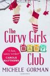 The Curvy Girls Baby Club - Michele Gorman