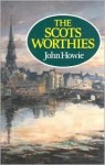 The Scots Worthies - John Howie