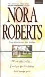 Mot alla odds, Farliga förbindelser, Till varje pris (The Calhoun Women, #1-3) - Nora Roberts