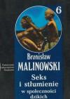 Seks i stłumienie w społecznościach dzikich - Bronisław Malinowski