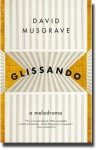 Glissando: A Melodrama - David Musgrave