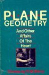 Plane Geometry and Other Affairs of the Heart - R.M. Berry, R.M. Berry