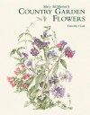 Mary Mc Murtrie's Country Garden Flowers - Timothy Clark