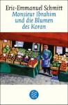 Monsieur Ibrahim und die Blumen des Koran: Erzählung (German Edition) - Éric-Emmanuel Schmitt, Annette Bäcker, Paul Bäcker
