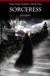 Tales From Camelot Series 4: SORCERESS - Paul Green