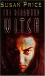 The Bearwood Witch - Susan Price