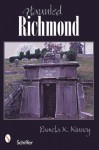 Haunted Richmond, Virginia - Pamela K. Kinney