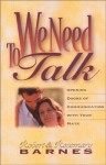 We Need to Talk: Opening Doors of Communication with Your Mate - Robert G. Barnes, Rosemary Barnes