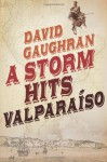 A Storm Hits Valparaiso - David Gaughran