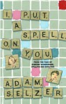 I Put a Spell on You: From the Files of Chrissie Woodward, Spelling Bee Detective - Adam Selzer