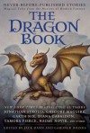 The Dragon Book: Magical Tales from the Masters of Modern Fantasy - Tanith Lee, Garth Nix, Jonathan Stroud, Diana Gabaldon, Gregory Maguire, Diana Wynne Jones, Peter S. Beagle, Bruce Coville, Jane Yolen, Tad Williams, Tamora Pierce, Gardner R. Dozois, Harry Turtledove, Jack Dann, Kage Baker, Sean Williams, Liz Williams, Andy Duncan, Mary R