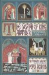The Death of King Arthur: The Immortal Legend - Peter Ackroyd, Thomas Malory, Stuart Kolakovic
