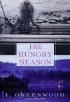 The Hungry Season - T. Greenwood