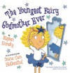 The Youngest Fairy Godmother Ever - Stephen Krensky, Diana Cain Bluthenthal