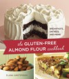 Gluten-Free Almond Flour Cookbook, The: Breakfasts, Entrees, and More - Elana Amsterdam