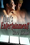 That's Entertainment! - Clare London