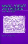 Magic, Science and Religion and Other Essays - Bronisław Malinowski