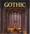 The Art of Gothic: Architecture, Sculpture, Painting - Rolf Toman, Achim Bednorz