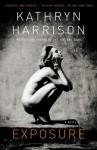 Exposure - Kathryn Harrison