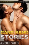 Gang Bang Sex Stories (XXX Collection) - Alexis Young, Angel Wild