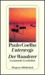 Unterwegs. Der Wanderer - Paulo Coelho