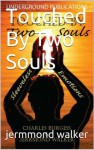 Touched By Two Souls - Charles Burgess, Patti Hultstrand, jermmond walker