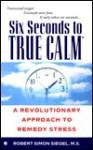 Six Seconds to True Calm - Robert Siegel
