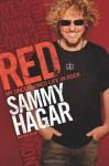 Red: My Uncensored Life in Rock - Sammy Hagar
