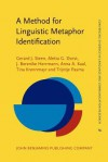 A Method for Linguistic Metaphor Identification: From Mip to Mipvu - Gerard J. Steen