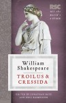 Troilus and Cressida (The RSC Shakespeare) - Shakespeare, William / Rasmussen, Eric / Bate, Pro, Jonathan Bate, Eric Rasmussen