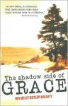 shadow side of grace, The - Michelle Butler Hallett
