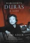 Marguerite Duras: A Life - Laure Adler