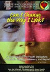 Can I Change the Way I Look?: A Teen's Guide to the Health Implications of Cosmetic Surgery, Makeovers, & Beyond - Autumn Libal, Mary Ann McDonnell, Bridgemohan