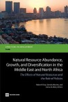 Natural Resource Abundance, Growth, and Diversification in the Middle East and North Africa: The Effects of Natural Resources and the Role of Policies - Ndiame' Diop, Daniela Marotta, Jaime De Melo