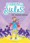 Starring Jules: In Drama-Rama - Beth Levine Ain