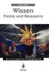 Wissen Prinzip Und Ressource - Hans Mohr