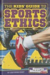 The Kids' Guide to Sports Ethics - Christopher Forest