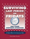 Surviving Last Period on Fridays and Other Desperate Situations: Cottonwood Game Book for Language Arts - Cheryl Miller Thurston