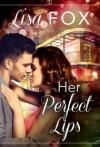 Her Perfect Lips - Lisa Fox