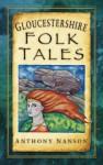 Gloucestershire Folk Tales - Anthony Nanson