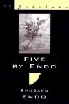 Five by Endo - Shūsaku Endō