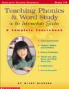Teaching Phonics & Word Study in the Intermediate Grades (Scholastic Teaching Strategies) - Wiley Blevins