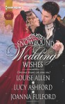 Snowbound Wedding Wishes: An Earl Beneath the MistletoeTwelfth Night ProposalChristmas at Oakhurst Manor - Louise Allen, Lucy Ashford, Joanna Fulford