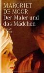 Der Maler und das Mädchen - Margriet de Moor, Helga van Beuningen