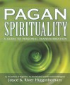 Pagan Spirituality: A Guide to Personal Transformation - Joyce Higginbotham, River Higginbotham